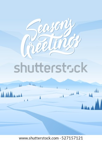 Vector illustration: Vertical Snowy Mountains landscape with road, pines, hills and hand lettering of Season\'s Greetings.