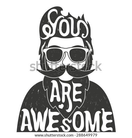 Vector illustration. Vintage poster with bearded man. You are awesome. Trendy hipster style greeting cards and inspirational posters. Stock photo ©
