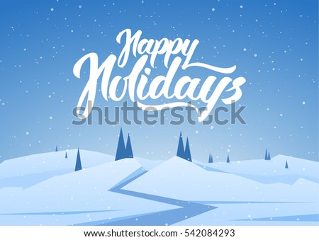 Vector illustration: Winter snowy landscape with road, pines, hills and hand lettering of Happy Holidays.