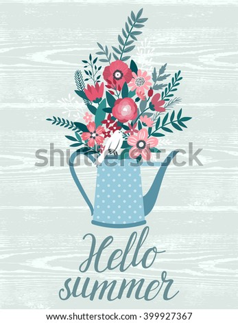 Vector illustration with a beautiful bouquet in the watering can and cute little bird. Summer card with hand written text