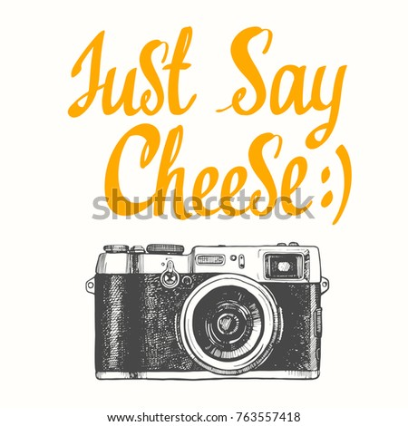 Vector illustration with camera in sketch style on white background. Say cheese. Brush calligraphy elements for your design. Handwritten ink lettering.