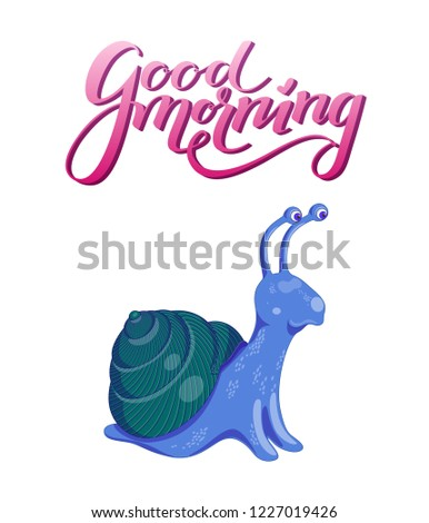 Vector illustration with cute colorful blue and green snail on a white background. Poster with funny curious snail and pink gradient lettering good morning above it.