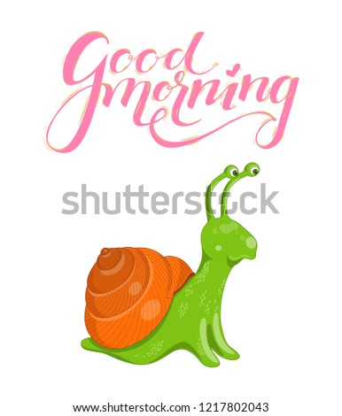Vector illustration with cute colorful green and orange snail on a white background. Poster with funny curious snail and pink lettering good morning above it.
