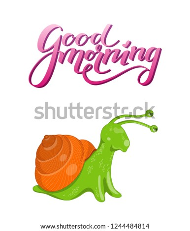 Vector illustration with cute colorful green and orange snail on a white background. Poster with funny curious snail and pink gradient lettering good morning above it.