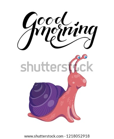 Vector illustration with cute colorful pink and purple snail on a white background. Poster with funny curious snail and black lettering good morning above it.
