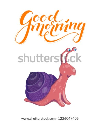 Vector illustration with cute colorful pink and purple snail on a white background. Poster with funny curious snail and orange lettering good morning above it.