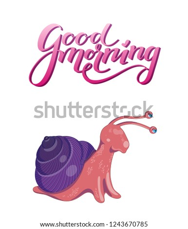 Vector illustration with cute colorful pink and purple snail on a white background. Poster with funny curious snail and pink gradient lettering good morning above it.