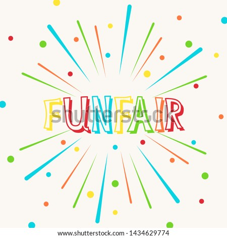 Vector illustration with fireworks, confetti and bright inscription Funfair on white background. For greeting card, party invitation, post in social media or mailing, banner, poster.
