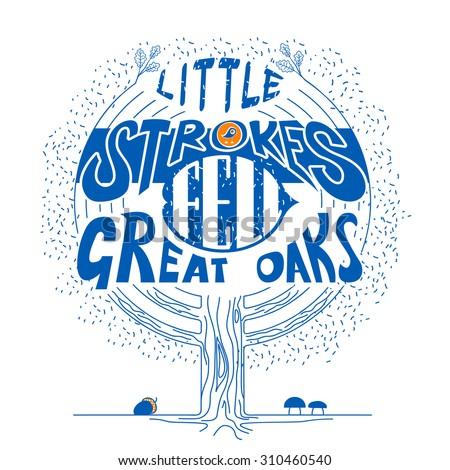 Little Strokes Fell Great Oaks Essay