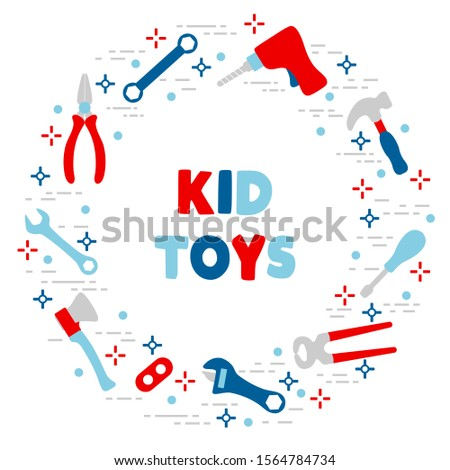 Vector illustration with kid toys Toy tools Drill, ax, hammer, screwdriver, wrenches, pliers. Primary school, elementary grade, kindergarten Happy childhood activity Design for textile, website, print