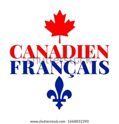 Vector illustration with red maple leaf (symbol of the Canadian people), Fleur de lis (symbol of French Canadians) and text. Translation: French Canadian. Stock fotó ©