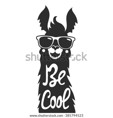 Vector illustration with stylish llama animal in sunglasses. Be cool - lettering quote. Inspiration typography poster, greeting card design, hand drawn style print