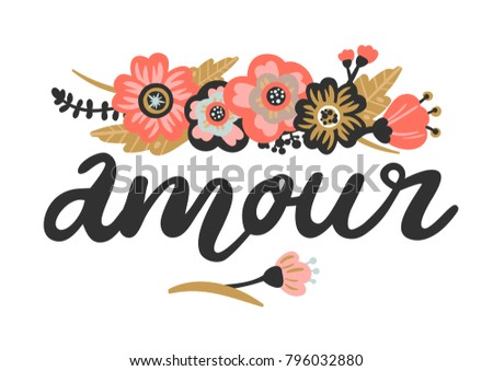 Vector illustration with the inscription Amour. Perfect for valentines day, birthday, save the date invitation, for the design of postcards, posters, stickers and so on.