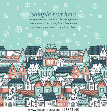 Vector illustration with winter city, falling snowflakes and place for your text.