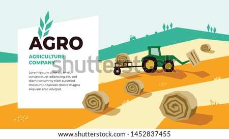 Vector illustrations of agriculture with tractor, hayfield, haystack rolls,farm land,field. Logo Agro with spike of wheat. Template for banner, annual report, prints, flyer,landing page, website, blog