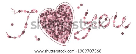 Vector image. The inscription is made of sequins I love you. Embroidery with stitches. Large sequin heart for decorating cards and banners for Valentine's Day or wedding Stock photo ©