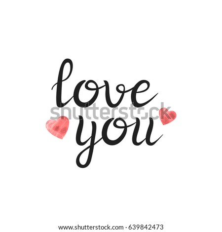 Vector isolated handwritten lettering Love You on white background. Vector calligraphy for greeting card, decoration and covering. Concept of romantic quote. #639842473