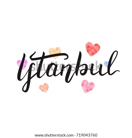 Vector isolated Istanbul lettering with watercolor design hearts for decoration and covering on the white background. #719043760