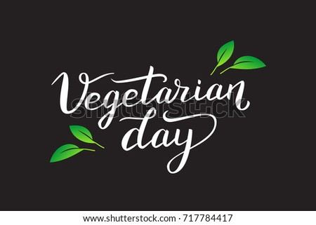 Vector isolated lettering for Happy World Vegetarian Day for decoration and covering on the dark background. Concept of health and organic food.