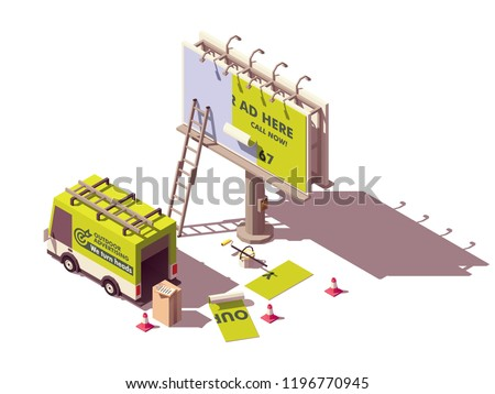 Vector isometric low poly billboard advertising installation illustration, includes billboard, ladder, bucket with glue, advertising agency truck