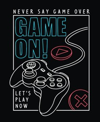 Vector joysticks gamepad  illustration with slogan text, for t-shirt prints and other uses.