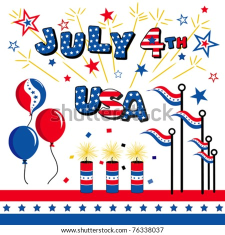 vector - July 4th, USA. Stars & Stripes, balloons, firecrackers, flags, fireworks flares, bunting for patriotic celebrations, holidays, picnics, reunions. EPS8 organized in groups for easy editing.