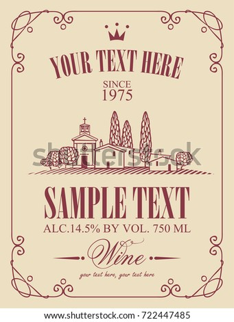 Vector label for wine with a landscape of vineyards and Italian village in a curly frame in retro style