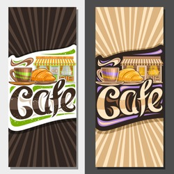 Vector layouts for Street Cafe, decorative voucher for promotion with illustration of coffee cup and croissant, original lettering for word cafe, sign board for small summer bistro on brown background