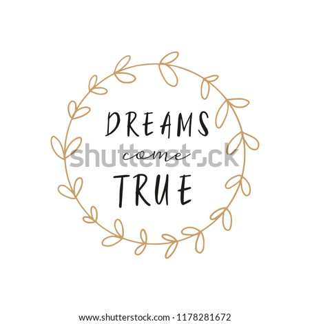 Vector lettering card. Dreams come true text in the frame