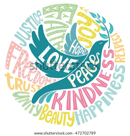 Vector lettering illustration - Dove of Peace - with values words Peace, Love, Faith, Joy, Hope, Kindness, Unity, Beauty, Respect, Trust, Justice. Hand drawn creative typography poster, tshirt, card