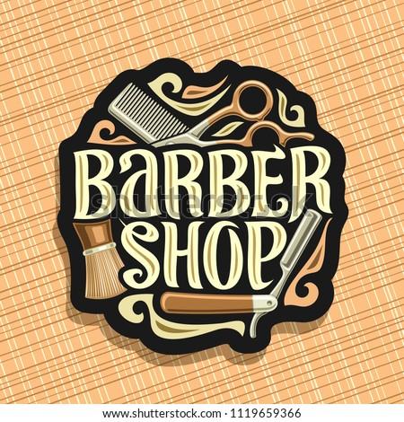 Vector logo for Barber Shop, dark sign with professional beauty accessories, original brush typeface for words barber shop, elegant design signage for barbershop salon on brown abstract background.