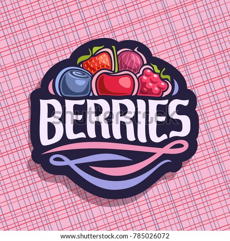 Vector logo for Berries, cut sign with fresh strawberry, red gooseberry, healthy blueberry and cherry, ripe raspberry on geometric background, veg mix label with text berries for vegan nutrition.