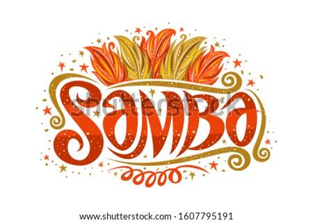 Vector logo for Brazilian Samba, decorative sign board for samba school with illustration of orange and yellow bird feathers, stars and swirls, original brush script for word samba on white background
