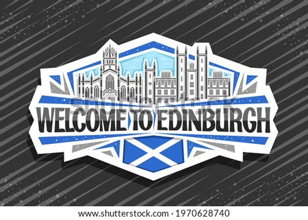 Vector logo for Edinburgh, white decorative tag with illustration of edinburgh city scape on day sky background, art design fridge magnet with unique lettering for black words welcome to edinburgh.
