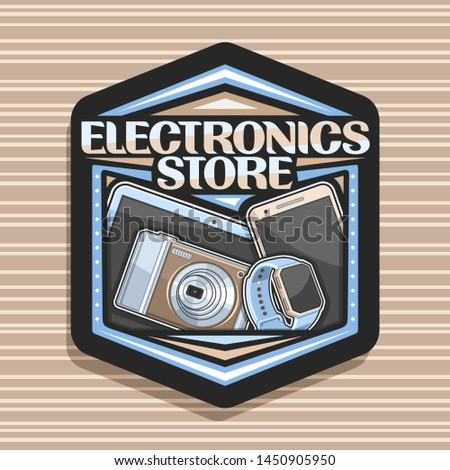 Vector logo for Electronics Store, black decorative signboard with illustration of set modern web electronic products, sign board with original typeface for words electronics store on brown background