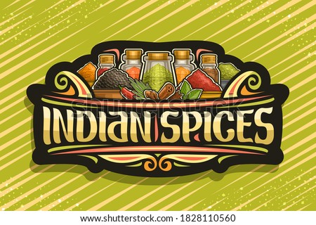 Vector logo for Indian Spices, dark sign board with illustration of set indian dry organic seasonings in glass containers and different bowls, signage with unique brush letters for words indian spices