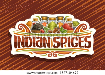 Vector logo for Indian Spices, white sign board with illustration of set indian fresh seasonings in glass containers and different bowls, signboard with unique brush letters for words indian spices.