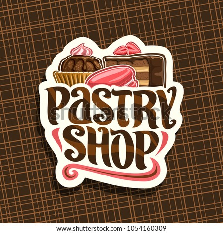Vector logo for Pastry Shop, cut paper sign with cocoa dessert in waffle cup, slice of chocolate cake covered glaze with strawberry and pink french macaroon, original typeface for words pastry shop.