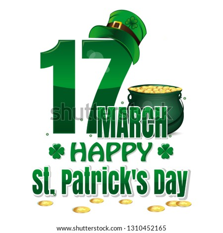 Vector logo for St. Patricks Day. 17 March. Happy St. Patricks Day. Congratulatory inscription with irish clover, pot of gold coins and green leprechaun hat. Vector illustration