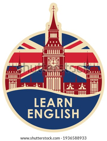 Vector logo or icon on the theme of learning English for a language school or online course. Round banner in retro style with Big Ben, the British flag and the inscription Learn english