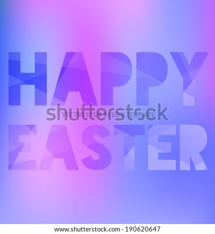 Vector modern typography poster / postcard. Blurry purple bokeh background. Letters with trendy modern polygonal texture. Happy Easter greeting