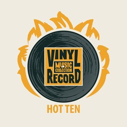 Vector music banner in retro style with black vinyl record on fire and words Vinyl record, Music collection, Hot ten. Suitable for poster, placard, flyer, brochure, card, invitation, icon or logo