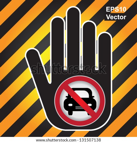 Vector : No Car Prohibited Sign Present By Hand With No Car Sign Inside in Caution Zone Dark and Yellow Background