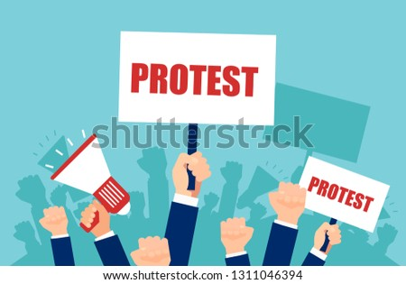 Vector of multiple hands holding protest signs and megaphone, crowd of people angry with politics. Political crisis and revolution concept.