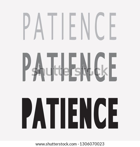 Vector Patience , patience , patience  inspire motivational quote Hand drawn beautiful lettering. Print for inspirational poster, t-shirt, bag, cups, card, flyer, sticker, badge.