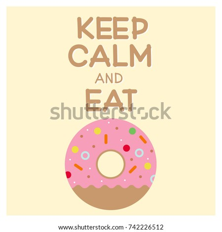 vector picture of donut with words keep calm and eat donut