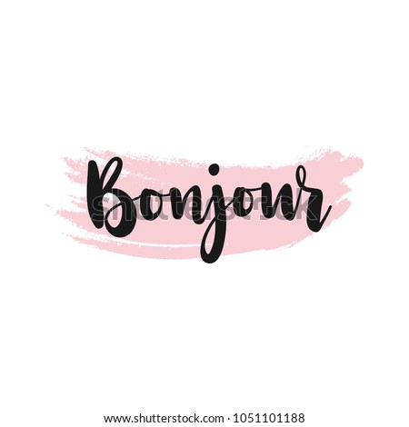 Vector poster calligraphy with Bonjoure (translation: 'Hello') phrase & abstract decor. Handdrawn brush elements in soft palette. Isolated typography card. Design lettering for t-shirt, sticker, print Photo stock ©