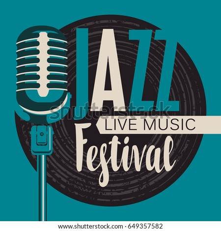 Vector poster for a jazz festival live music with a microphone, vinyl record and inscription in retro style. Template for flyers, banners, invitations, brochures and covers.