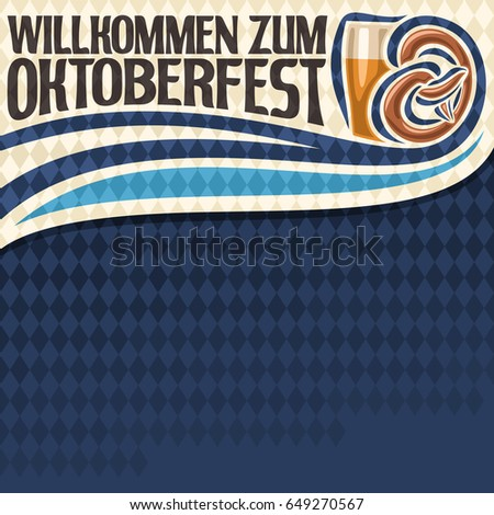 Vector poster for Oktoberfest text: layout for festival menu on blue harlequin diamond background, lettering title - willkommen zum oktoberfest, glass of beer and bavarian pretzel on rhombus pattern.