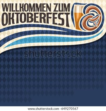 Vector poster for Oktoberfest text: layout for festival menu on blue harlequin diamond background, lettering title - willkommen zum oktoberfest, glass of beer and bavarian pretzel on rhombus pattern.